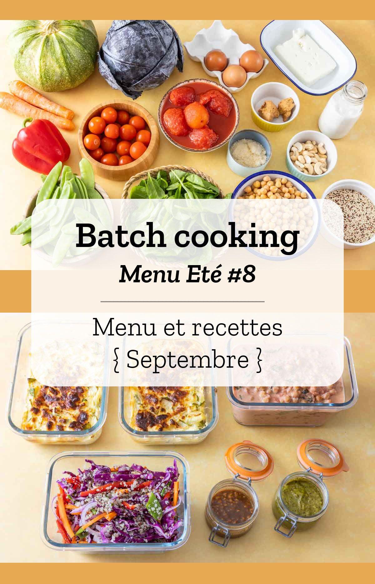 Batch cooking Eté #8 – Mois de Septembre – Semaine 37