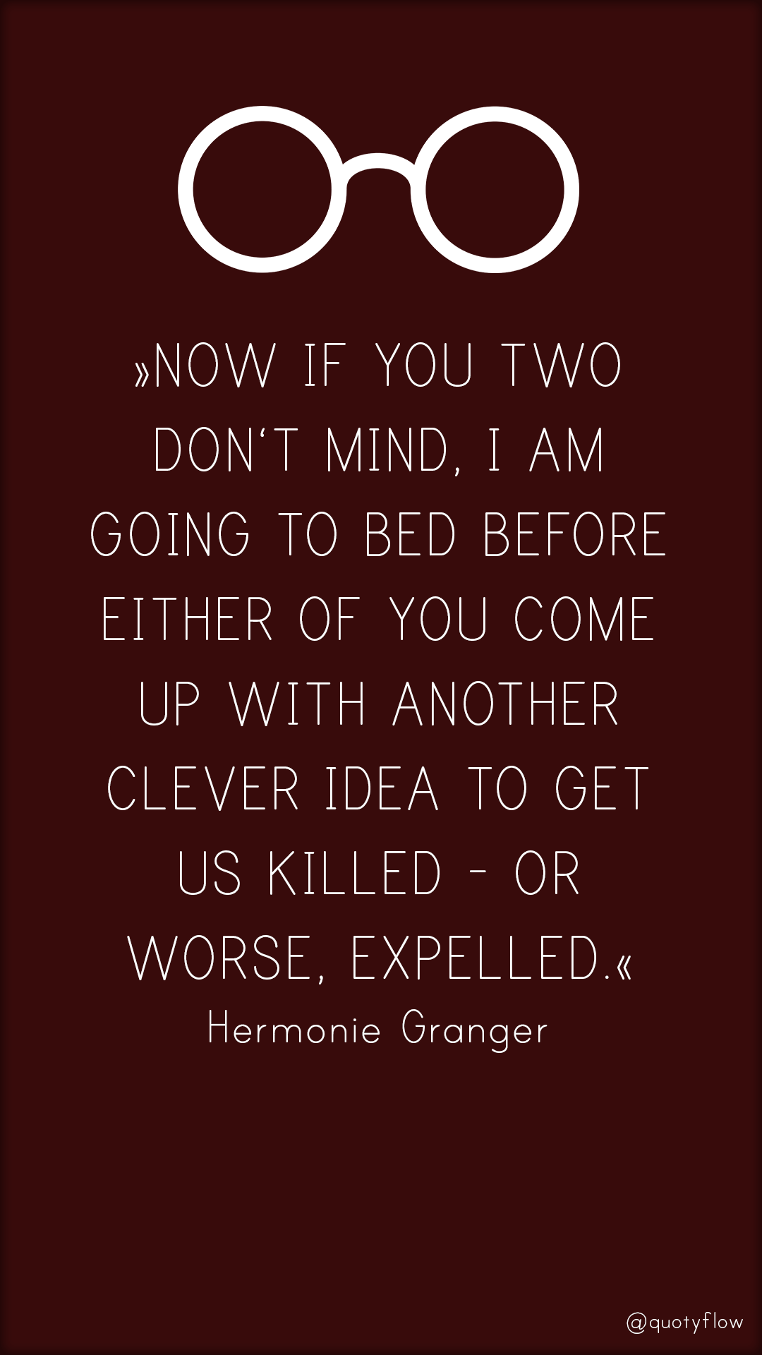 Now If You Two Don T Mind I Am Going To Bed Before Either Of You Com Harry Potter Wallpaper Phone Harry Potter Quotes Wallpaper Harry Potter Iphone Wallpaper
