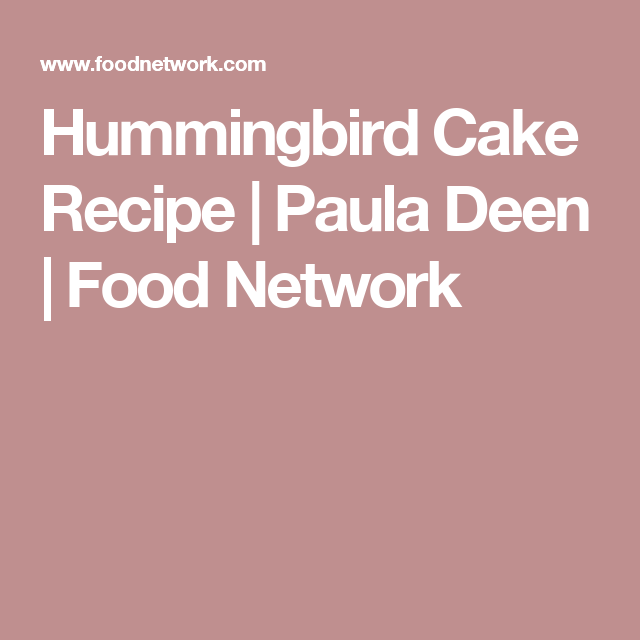 Hummingbird Cake Recipe Paula Deen Food Network