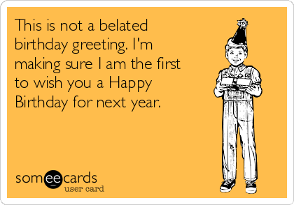 Search Results For Belated Birthday Ecards From Free And Funny