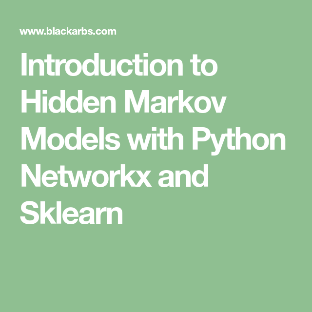 Introduction to Hidden Markov Models with Python Networkx and