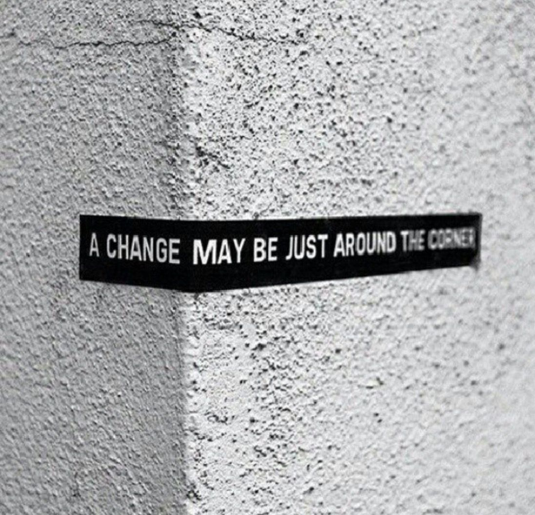 A change may just be around the corner