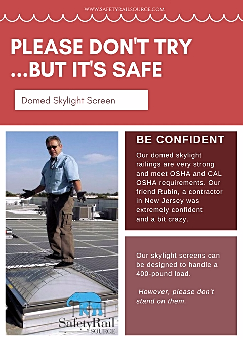 Our Domed Skylight Screen Is Built To Last With High Quality Materials And Features But Some Customers Want To Test Them In O Skylight Safety First Protection