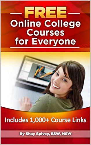 FREE Online College Courses for Everyone by Shay Spivey