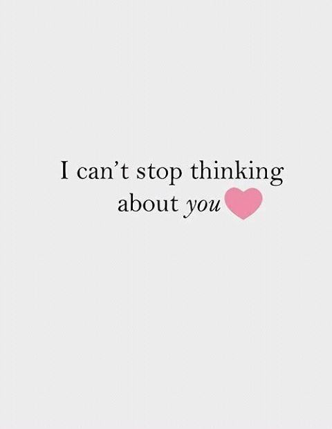 I Cant Stop Thinking About You Love Love Quotes In Love Love Quote Image Quotes Picture Quotes Be Yourself Quotes Love Quotes Crush Quotes