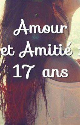 """Lire """"Amour&Amitié : 17 ans-Chapitre 13"""" #wattpad #roman-dados"""