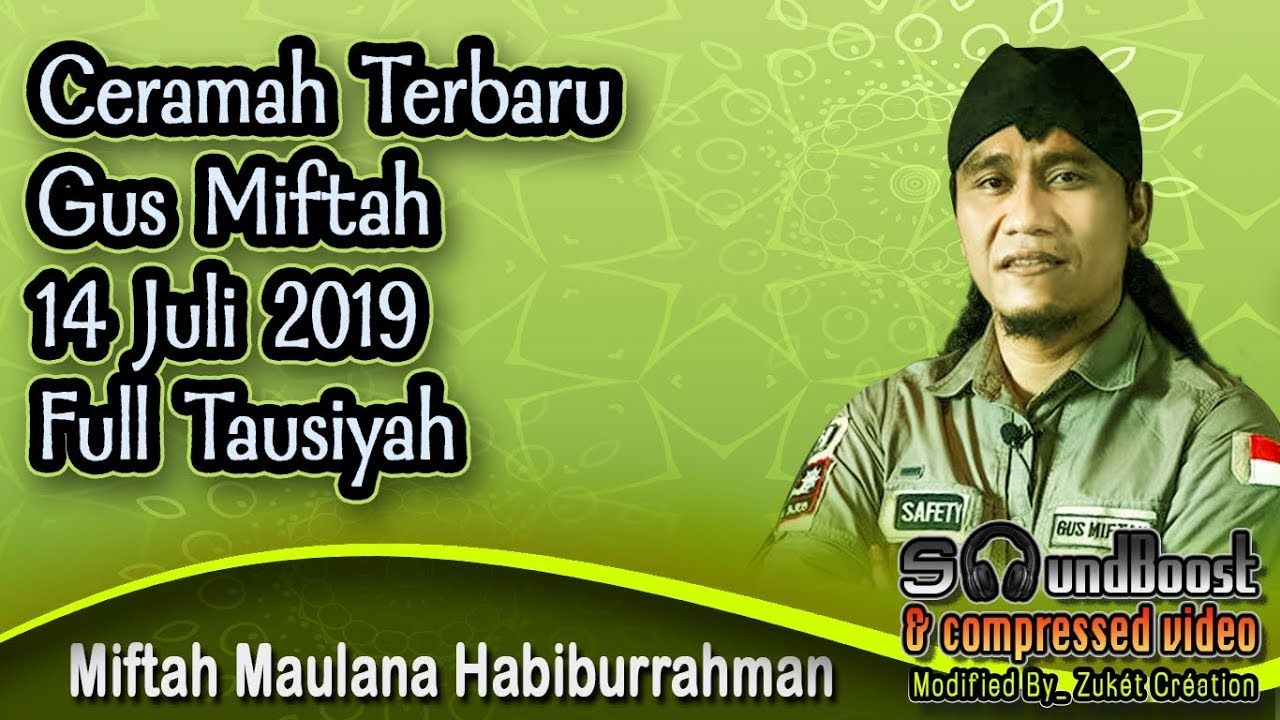 Ceramah Terbaru Gus Miftah 14 Juli 2019 Full Tausiyah Gus