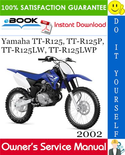 2002 Yamaha Tt R125 Tt R125p Tt R125lw Tt R125lwp Motorcycle Owner S Service Manual Manual Yamaha Motorcycle
