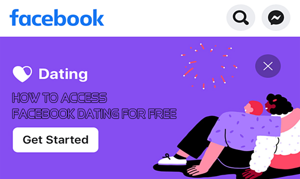 How to Access Facebook Dating for Free Facebook platform