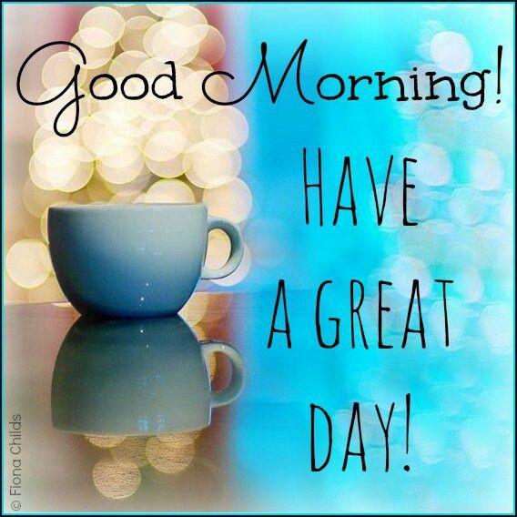 Feliz Mañana Coffee Good Morning Have A Great Day All