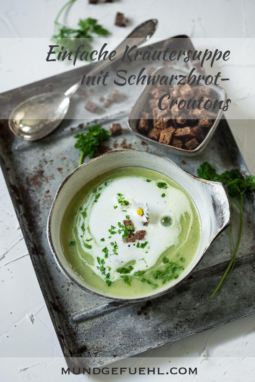 Einfache Kräutersuppe mit Schwarzbrot-Croutons  – MG | My Recipes & Food Shots | Meine Rezepte & Food Photos
