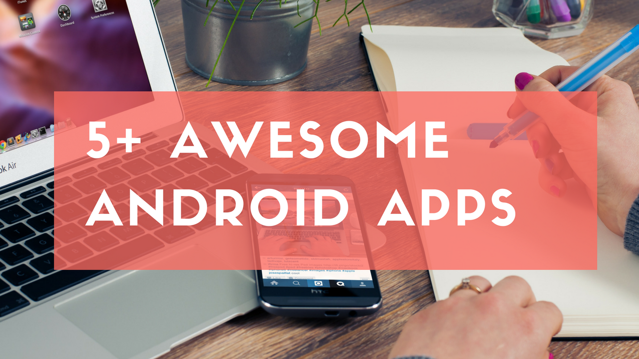 Top 6 Free And Best Android Apps Of All Time (With images
