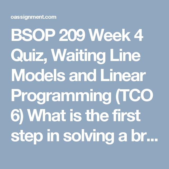 Bsop  Week  Quiz Waiting Line Models And Linear Programming