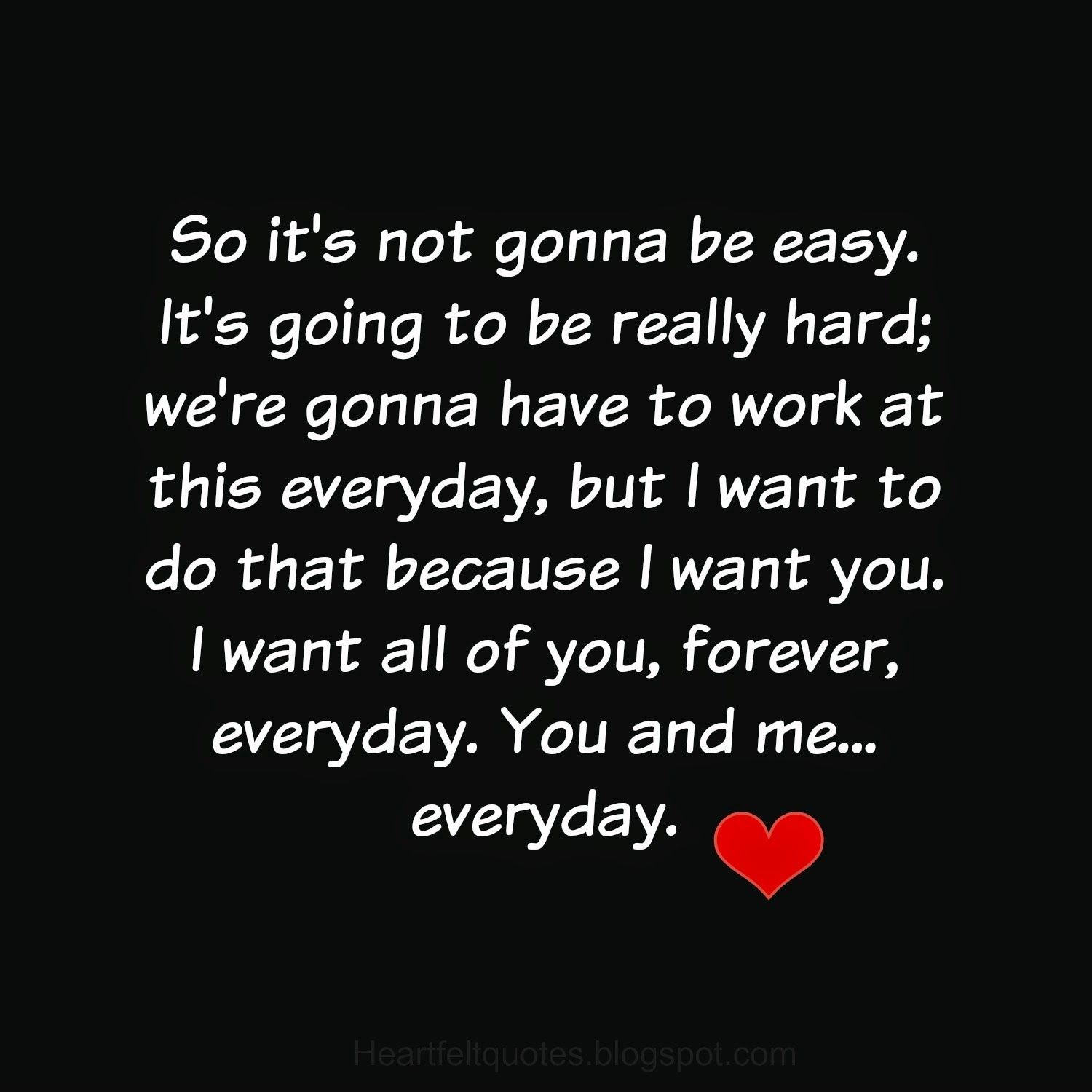Everyday Love Quotes: I Want All Of You, Forever, Everyday. You And Me