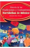Historia de las tradiciones y costumbres navidenas de Mexico/ History of Christmas traditions and customs in Mexico by Mercedes Ruiz Alvarez