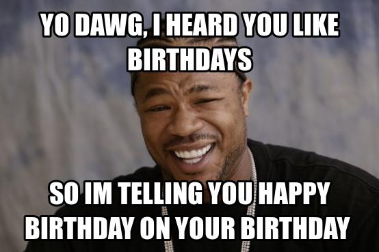 Funniest Meme Ever 2012 : Happy birthday memes happy birthday mar 10 14:46 utc 2012