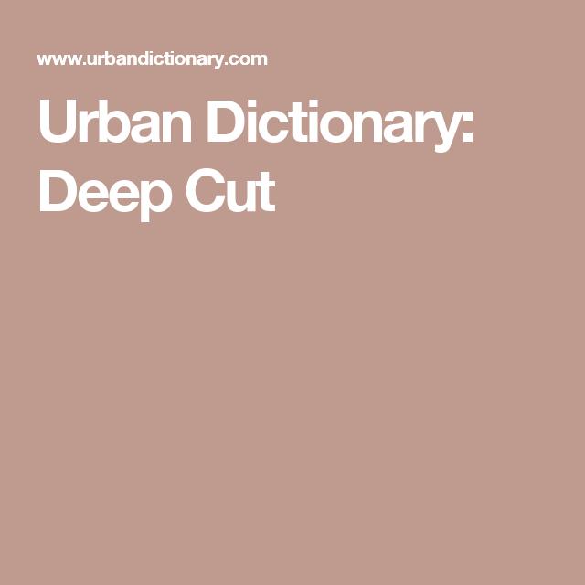 Urban Dictionary: Deep Cut