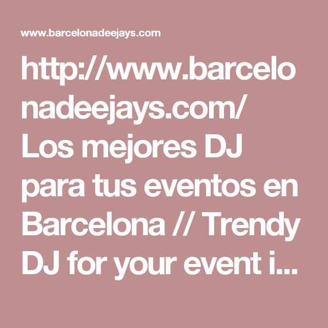 http://www.barcelonadeejays.com/   Los mejores DJ para tus eventos en Barcelona // Trendy DJ for your event in Barcelona