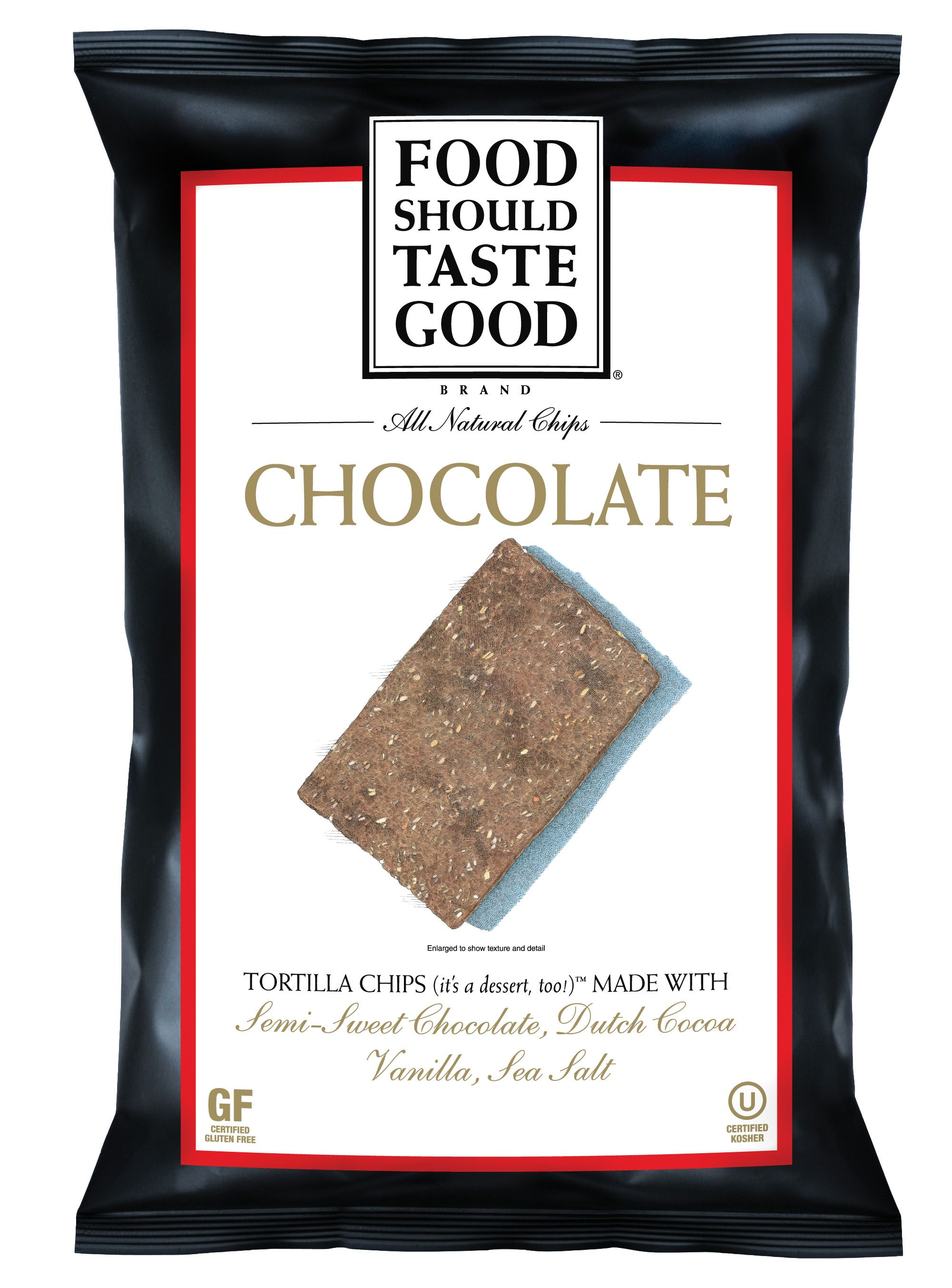 Food should taste good chocolate tortilla chips food