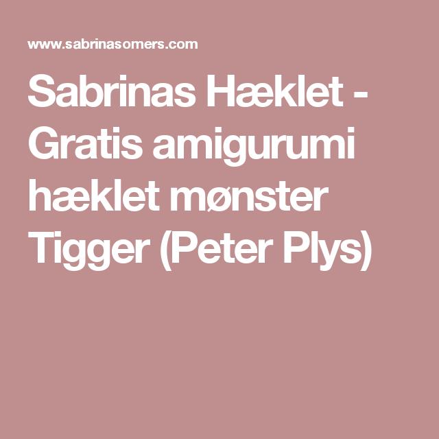 Sabrinas Hæklet - Gratis amigurumi hæklet mønster Tigger (Peter Plys)