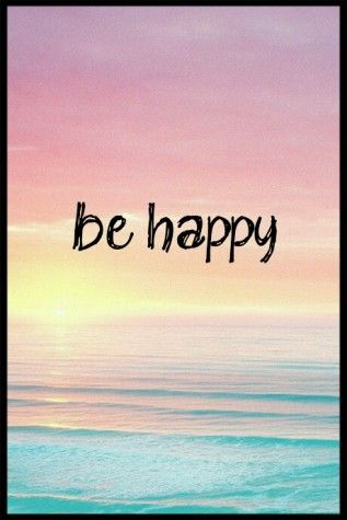 Be Happy Life Is Beautiful Happy Quotes Pretty Quotes Beach Quotes