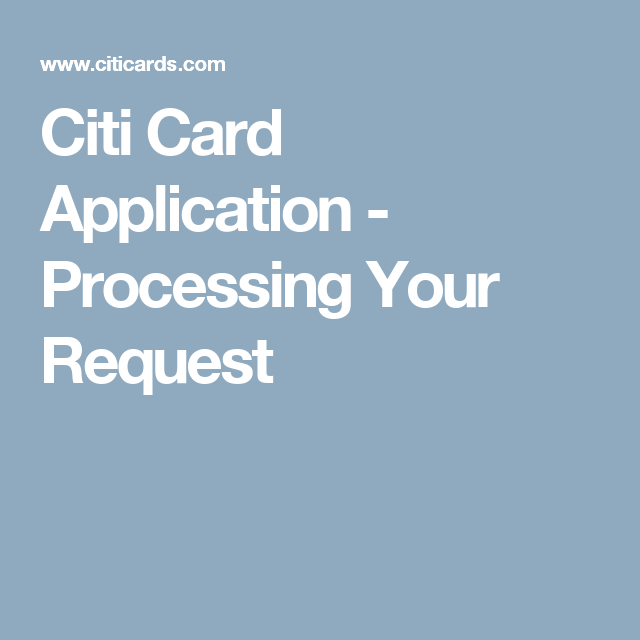 Citi Card Application Processing Your Request Mobile