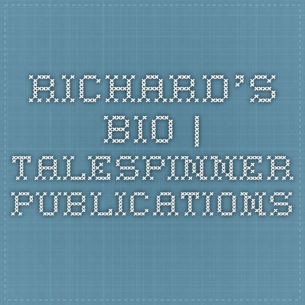 Richard's Bio | TaleSpinner Publications written over 32 books poems and articles i try my best but as you know we can always do better.............DICK LESTER AKA ROYAL T. HONEYCITT
