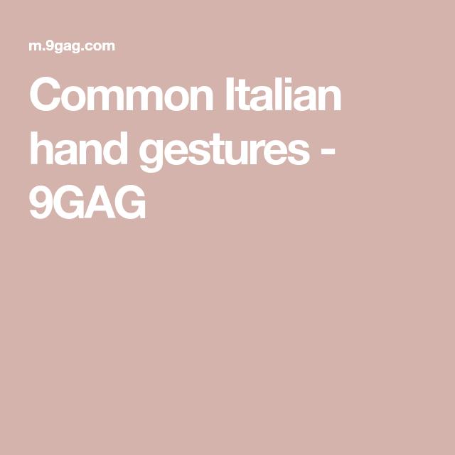 Common Italian Hand Gestures Italian Hand Gestures Italian Hands