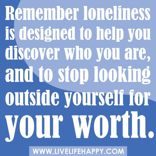 Inspirational Quotes On Loneliness: Loneliness Is Designed To Help You