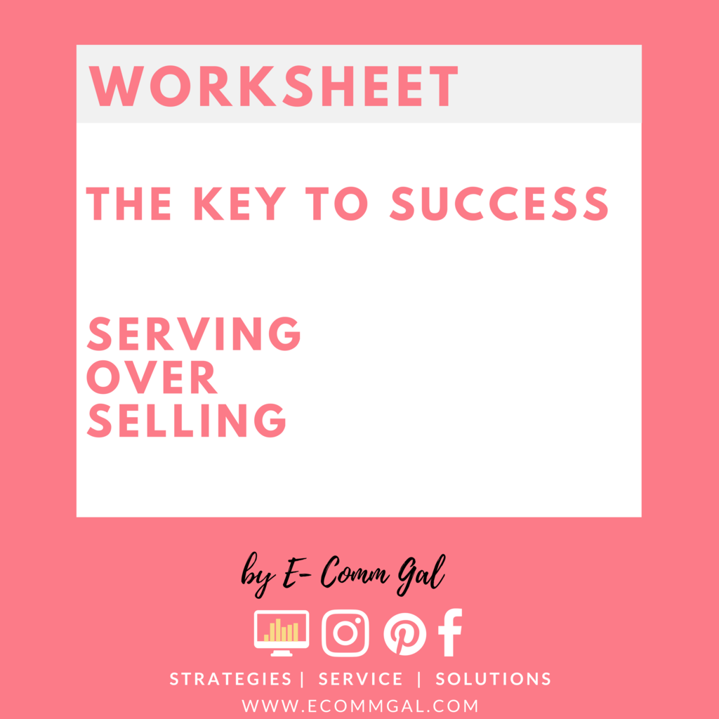 Serving Over Selling A Free Worksheet And Guide To E