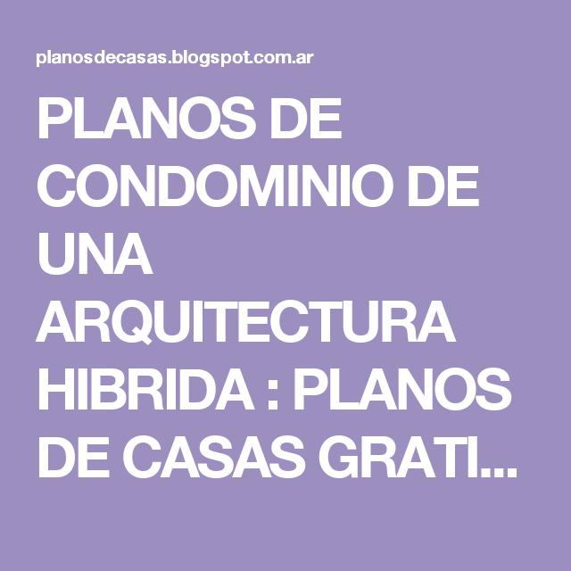 PLANOS DE CONDOMINIO DE UNA ARQUITECTURA HIBRIDA : PLANOS DE CASAS GRATIS Y DEPARTAMENTOS EN VENTA