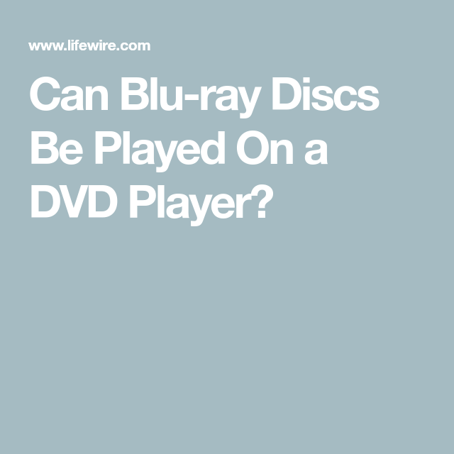 Is It Possible to Play a Blu-ray Disc on a DVD Player?