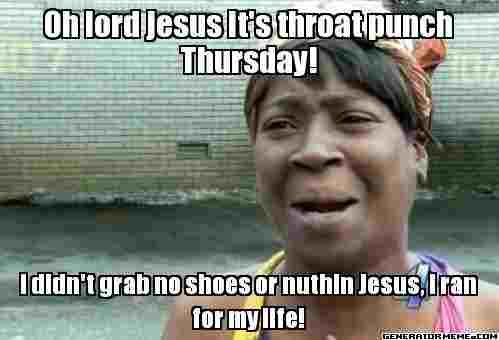 Pin By Annie Burrus On Throat Punch Thursday Best Day Of The Week Funny Happy Birthday Meme Funny Happy Birthday Pictures Birthday Quotes Funny