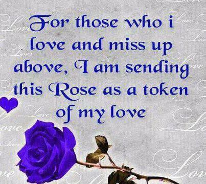 For Those Who I Love And Miss Up Above Love And Sayings My Love First Love Words