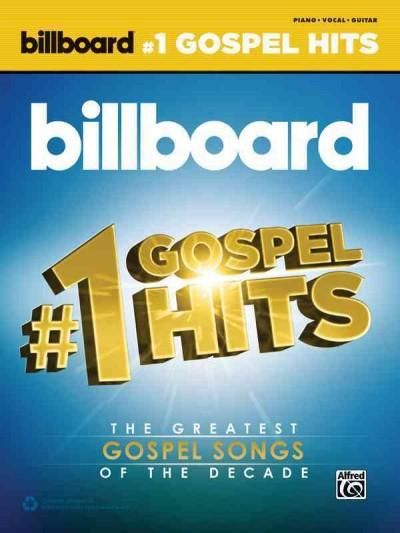 Billboard #1 Gospel Hits: The Greatest Gospel Songs of the Decade: Piano / Vocal / Guitar