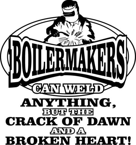Boilermaker-T-Shirt-Boilermakers-Can-Weld-Anything-for