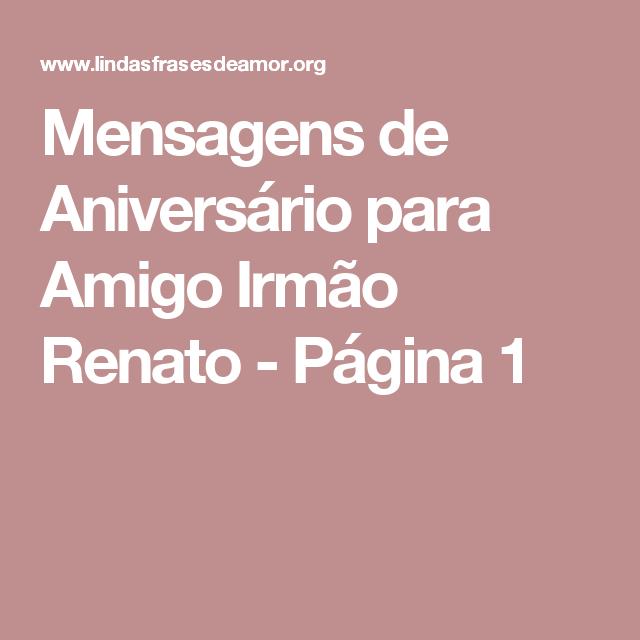 Mensagens De Aniversário Para Amigo Irmão Renato Página 1 Ana Yasmim