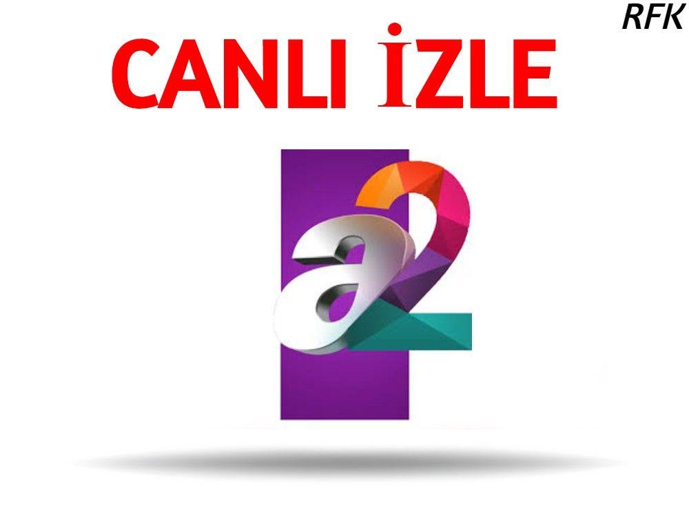 A2 Tv Canli Izle Tv Izleme Youtube