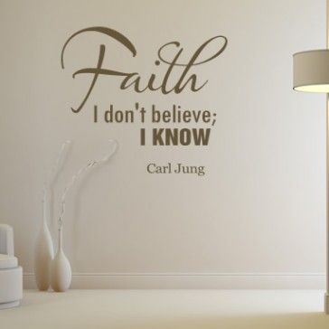 Faith I don't believe I Know Carl Jung Quote Wall Sticker Art Decal - Religious Quotes - Wall Quotes