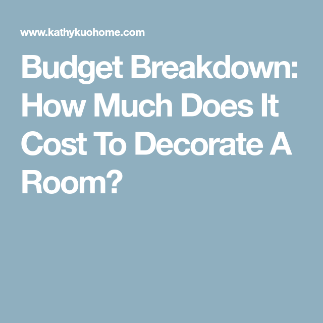 How Much Does It Cost To Decorate A Room? (With images ...