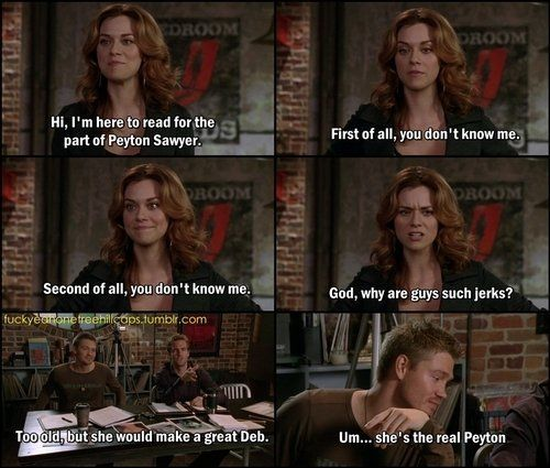 """She's The Real Peyton"" love me some One Tree Hill. And boy do I miss it!"
