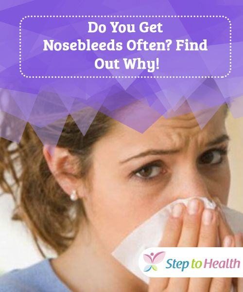 Do You Get Nosebleeds Often? Find Out Why | Nose bleeds ...