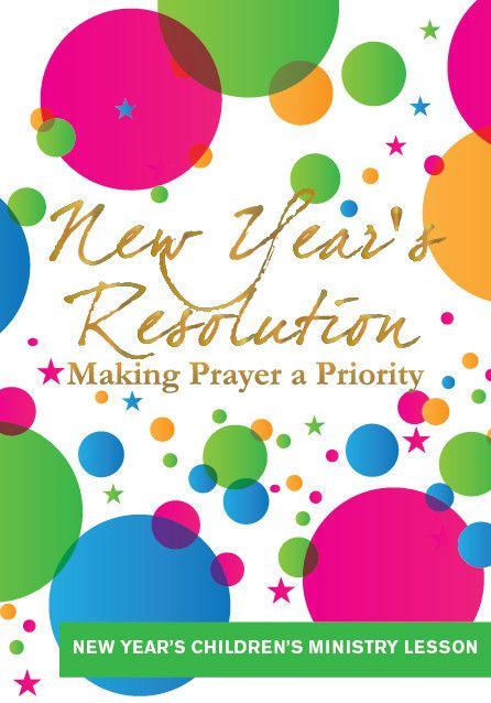 New Year S Children S Church Lesson Prayer Childrens Ministry Lessons Childrens Ministry Curriculum Church Lessons