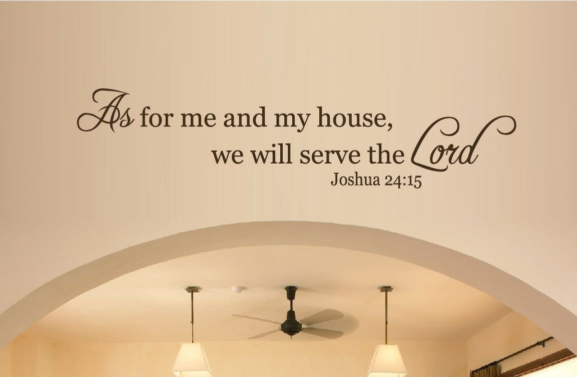 Joshua 24:15 totally going on my wall at home. | Homestead ...