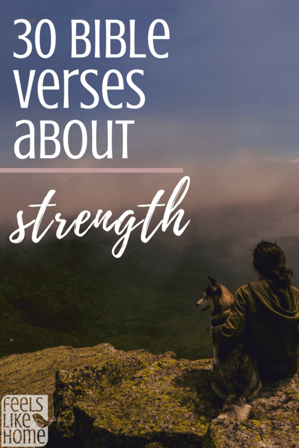 30 Bible Verses About Strength Feels Like Home Bible Verses
