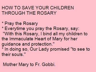How To Save Your Children Through The Rosary 1 Pray The Rosary 2 Every Time You Pray The Rosary Say With Th Catholic Prayers Catholic Beliefs Faith Prayer