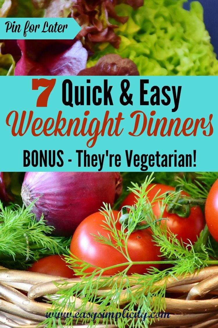 7 Quick & Easy Weeknight Dinner Recipes