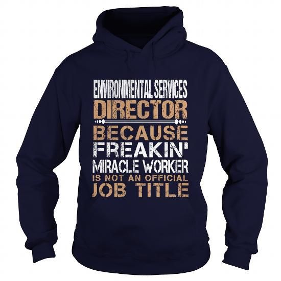 ENVIRONMENTAL SERVICES DIRECTOR T Shirts, Hoodies. Get it here ==► https://www.sunfrog.com/LifeStyle/ENVIRONMENTAL-SERVICES-DIRECTOR-Navy-Blue-Hoodie.html?57074 $35.99