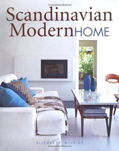Scandinavian modern home by elizabeth wilhide http www amazon com