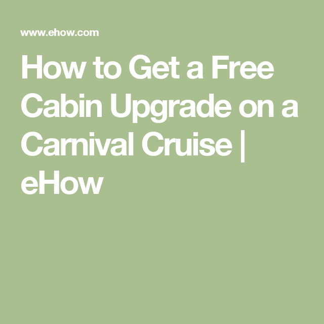 How To Get A Free Cabin Upgrade On A Carnival Cruise | EHow
